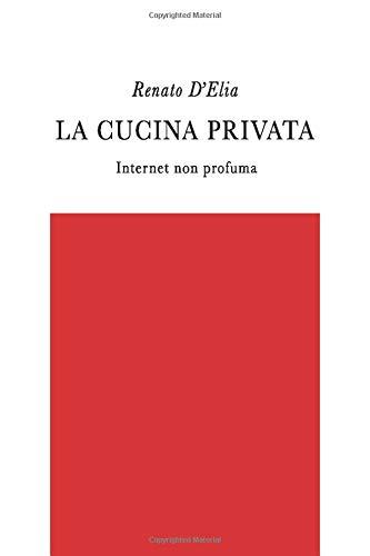 La cucina privata: Internet non profuma