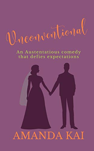 Unconventional: an Austentatious comedy that defies expectations by [Amanda Kai]