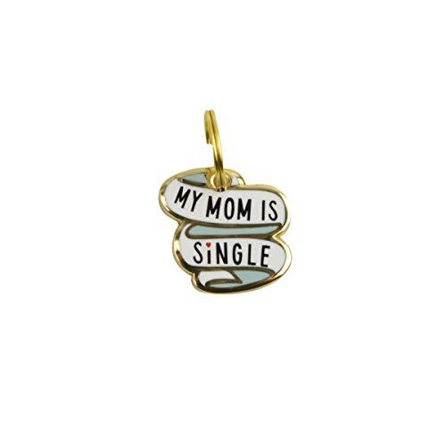TG,LLC Treasure Gurus My Mom is Single Pet Charm Dog Tag Enamel Animal Collar ID Cat Pendant Gift