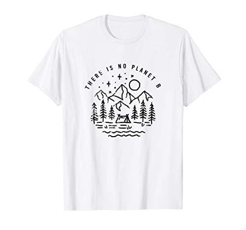 There is No Planet B für unsere Erde Umwelt T-Shirt