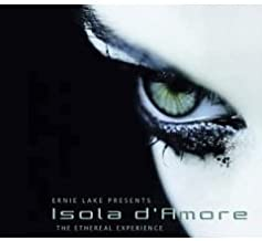 Ernie Lake Presents - Isola D'amore the Ethereal Experience