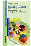 manuale di assertività. teoria e pratica delle abilità relazionali: alla scopertà di sè e degli altri