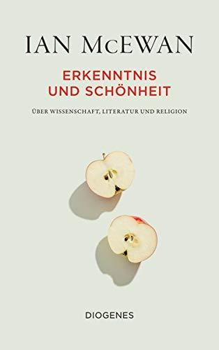 Erkenntnis und Schönheit: Über Wissenschaft, Literatur und Religion