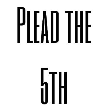 Plead the 5th
