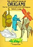 Complete Book of Origami: Step-By-Step Instructions in Over