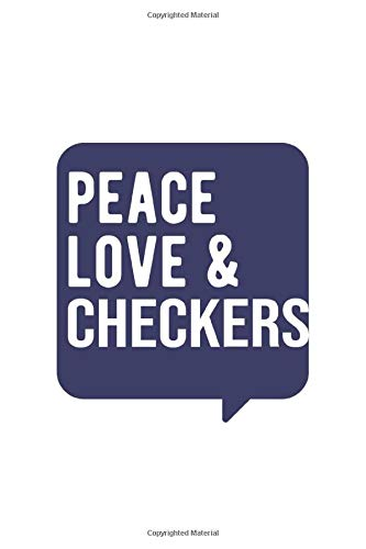 Peace Love & Checkers , Checkers Notebook, Gift for Checkers Lovers Notebook A beautiful: Lined Notebook / Journal Gift, Checkers Cool quote, 120 ... Checkers Diary, Soft Cover, Matte Finish