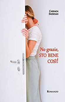 No grazie, sto bene così! (Italian Edition) by [Carragh  Sheridan]