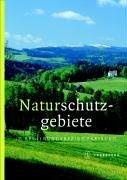 Die Naturschutzgebiete im Regierungsbezirk Freiburg: Mit 21 neu ausgewiesenen Naturschutzgebieten