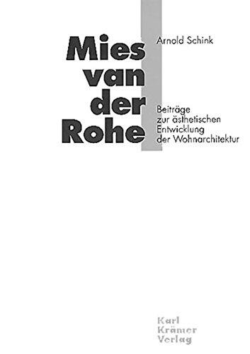 Mies van der Rohe - Beiträge zur ästhetischen Entwicklung der Wohnarchitektur