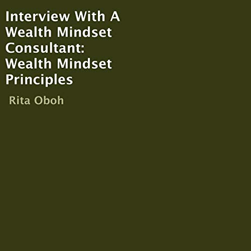 Interview with a Wealth Mindset Consultant: Wealth Mindset Principles cover art