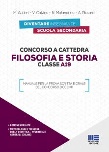 Concorso a cattedra. Filosofia e storia. Classe A19. Manuale per la prova scritta e orale del concorso docenti