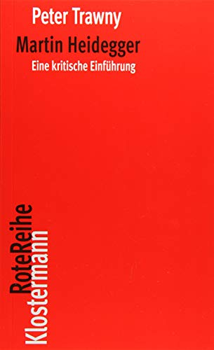 Martin Heidegger: Eine kritische Einführung (Klostermann RoteReihe, Band 82)