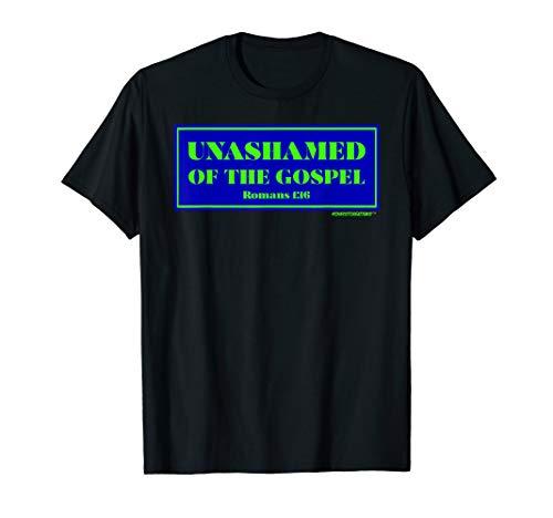 Unashamed of the Gospel, Bible Scripture Faith & Inspiration T-Shirt