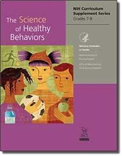 The Science of Healthy Behaviors NIH Curriculum Supplement Series Grades 7-8