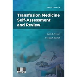 Transfusion Medicine Self-Assessment and Review, 3rd edition