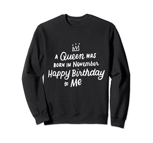 Un Regina è nato nel mese di novembre Buon compleanno a me regali Felpa