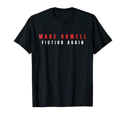 Make Orwell Fiction Again Trump Tshirt