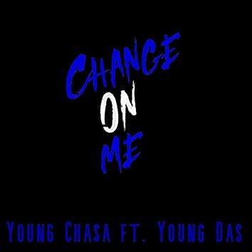 Change On Me