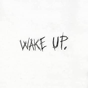 Wake Up (feat. Phatboy 7Even)