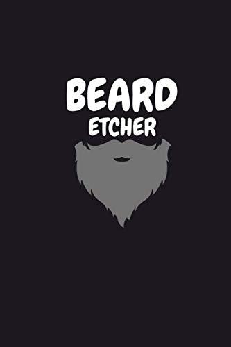 Beard Etcher.: Etcher lined notebook journal.