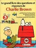 Le Grand livre des questions et réponses de Charlie Brown-- portant sur toutes sortes de bateaux, d'avions, d'autos, de trains et autres moyens de locomotion