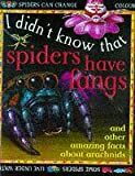 I Didn't Know That Spiders Have Fangs