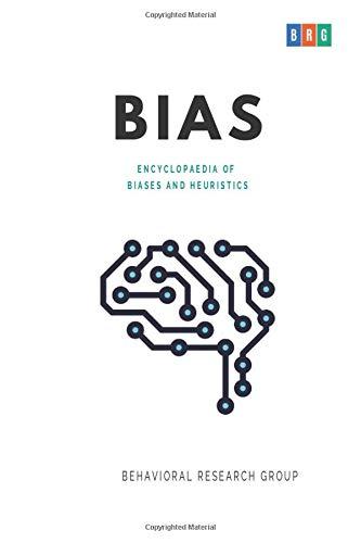 BIAS : Encyclopaedia of Biases and Heuristics