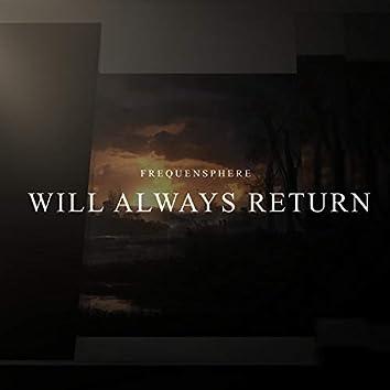 Will Always Return