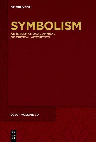 Symbolism 2020: An International Annual of Critical Aesthetics