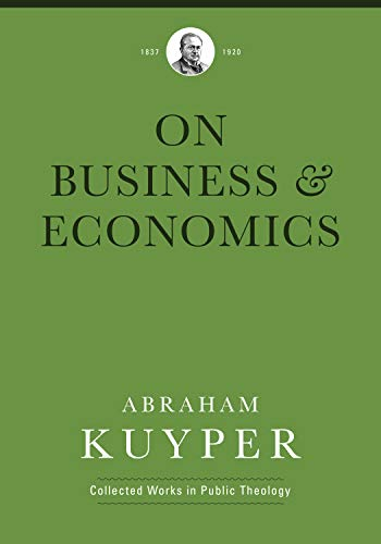 Compare Textbook Prices for Business & Economics Abraham Kuyper Collected Works in Public Theology  ISBN 9781577996767 by Kuyper, Abraham,Ballor, Jordon J.,Flikkema, Melvin,Heslam, Peter