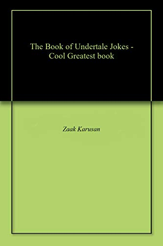 The Book of Undertale Jokes - Cool Greatest book (English Edition)