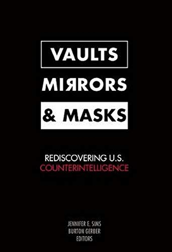 Vaults, Mirrors, and Masks: Rediscovering U.S. -