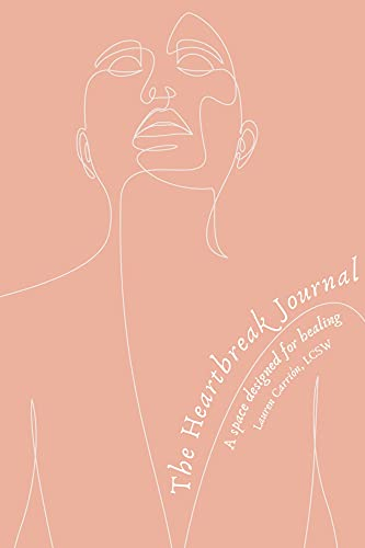 The Heartbreak Journal : A space designed for healing (English Edition)