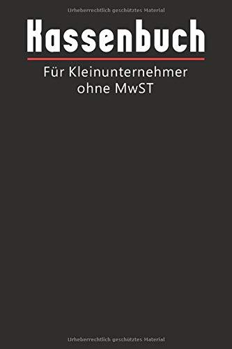 Kassenbuch für Kleinunternehmer ohne MwST: Einnahmen Ausgaben Überschuss Rechnung