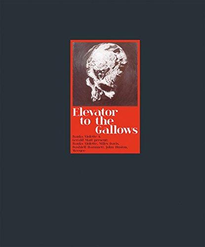 Elevator to the gallows: Banks Violette und Gerald Matt present: Banks Violette, Miles Davis, Dashiell Hammett, John Huston, Weegee: Banks Violette ... Davis, Dashiel Hammet, John Huston, Weegee