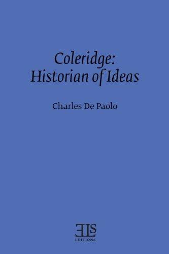 Coleridge: Historian of Ideas (E L S MONOGRAPH SERIES)