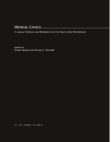 Medical Ethics: A Clinical Textbook and Reference for Health Care Professionals (The MIT Press)