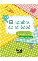El nombre de mi bebe/ The Name of My Baby: Significado y origen de los nombres y su inclusion en el santoral