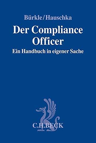 Der Compliance Officer: Ein Handbuch in eigener Sache