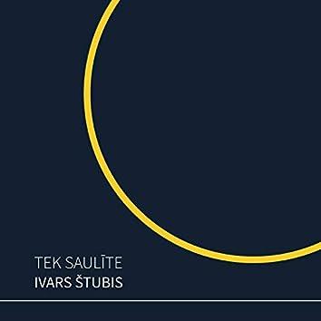 Tek Saulīte / The Sun is Rising