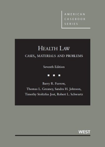 Health Law: Cases, Materials and Problems, 7th (American Casebook Series)