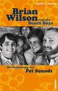 Brian Wilson und die Beach Boys: Die Entstehung von Pet Sounds