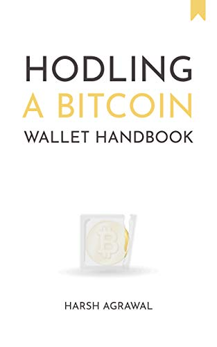Hodling- A Bitcoin Wallet Handbook