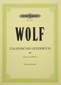Italiaans liedenboek 3 - gearrangeerd voor zang - hoge stem (High Voice) - piano [noten/Sheetmusic] Component: WOLF HUGO
