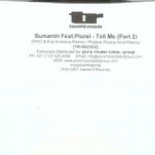 Sumantri Feat. Plural / Tell Me (Part 2)
