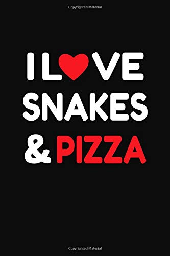 I Love Snakes & Pizza: College Ruled Notebook Journal for Snakes and Pizza Lovers