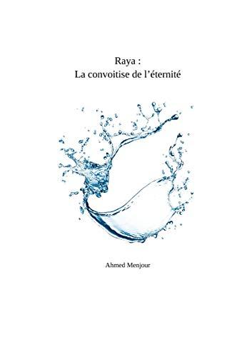Raya : Convoitise de léternité (French Edition) eBook: Menjour ...