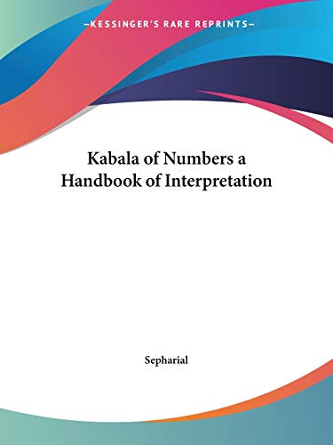 Kabala of Numbers a Handbook of Interpretation 1920: Pt. 1 & 2