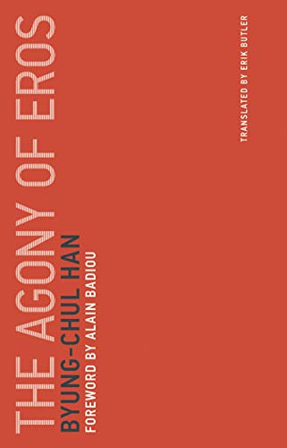 The Agony of Eros (Untimely Meditations, Band 1)