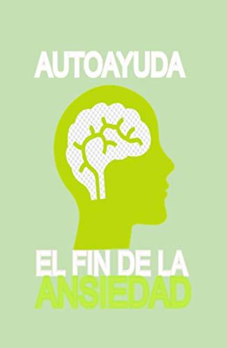 AUTOAYUDA: EL FIN DE LA ANSIEDAD